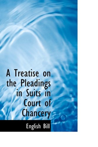 9781110524532: A Treatise on the Pleadings in Suits in Court of Chancery