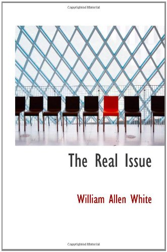 The Real Issue (1110528507) by White, William Allen