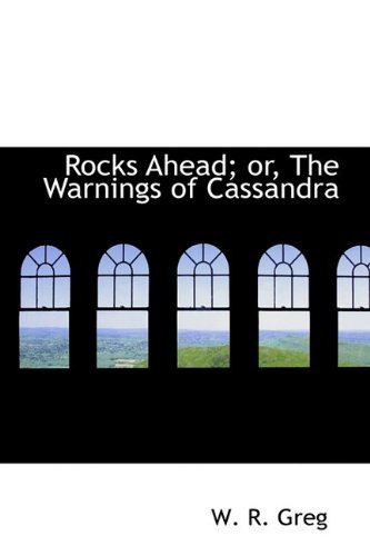 9781110530120: Rocks Ahead; or, The Warnings of Cassandra