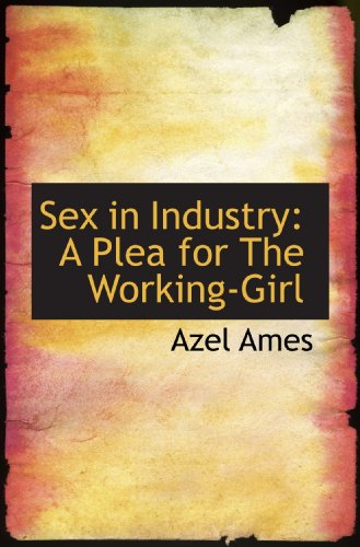 9781110532452: Sex in Industry: A Plea for The Working-Girl