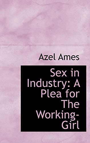 9781110532483: Sex in Industry: A Plea for The Working-Girl