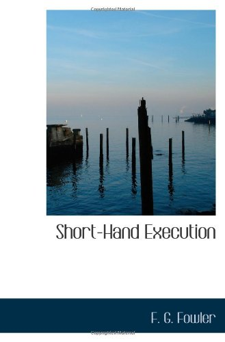 Short-Hand Execution (1110532822) by F. G. Fowler