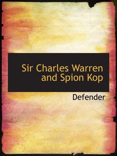 9781110533282: Sir Charles Warren and Spion Kop