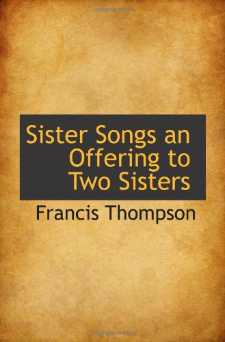 9781110533565: Sister Songs an Offering to Two Sisters