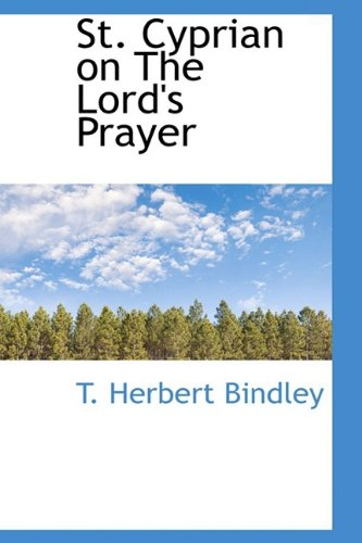 9781110535224: St. Cyprian on The Lord's Prayer