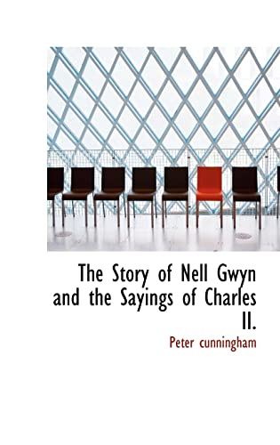 9781110535620: The Story of Nell Gwyn and the Sayings of Charles II.