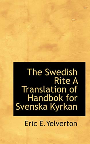 9781110536160: The Swedish Rite A Translation of Handbok for Svenska Kyrkan