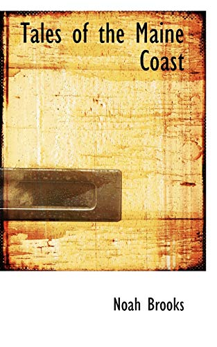 Tales of the Maine Coast (9781110536719) by Brooks, Noah
