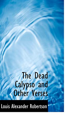 9781110537211: The Dead Calypso and Other Verses