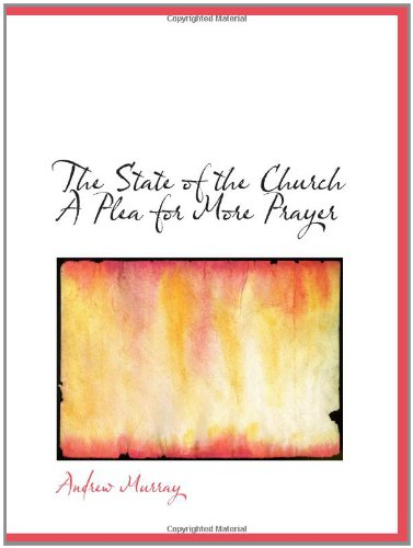9781110537914: The State of the Church A Plea for More Prayer
