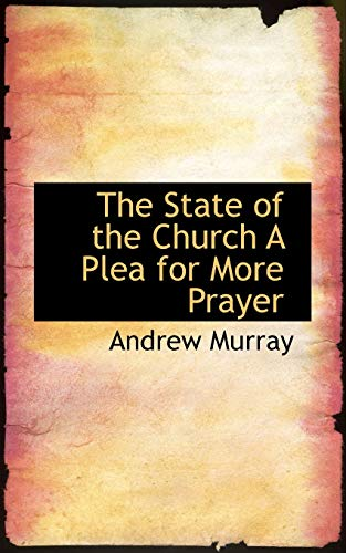 9781110537921: The State of the Church A Plea for More Prayer