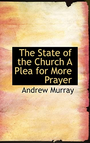 9781110537938: The State of the Church A Plea for More Prayer