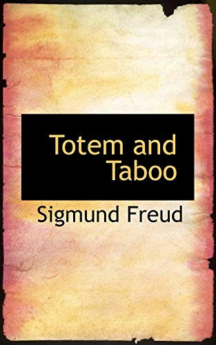 Totem and Taboo (Bibliolife Reproduction Series): Freud, Sigmund