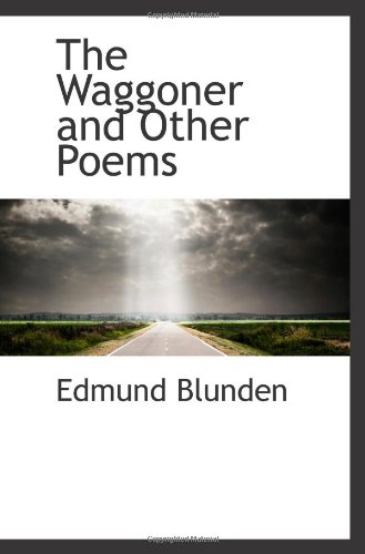 The Waggoner and Other Poems (111054216X) by Edmund Blunden