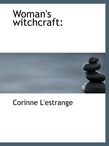 9781110543755: Woman's witchcraft: