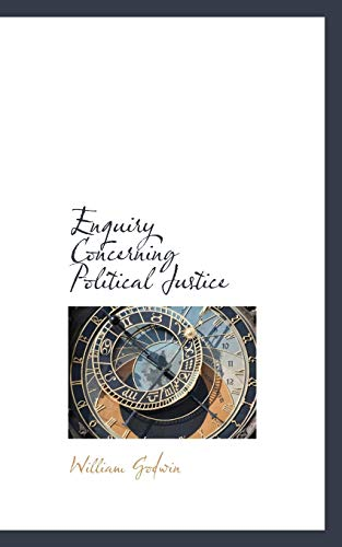 9781110549269: Enquiry Concerning Political Justice: 1