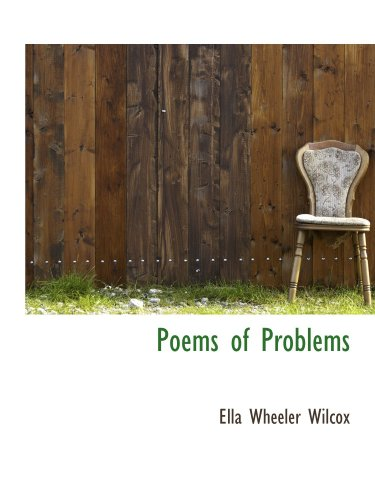 Poems of Problems (9781110561438) by Ella Wheeler Wilcox