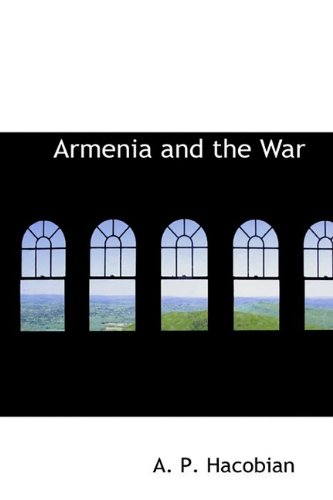 9781110563029: Armenia and the War
