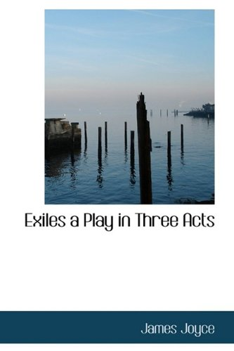 9781110573516: Exiles a Play in Three Acts