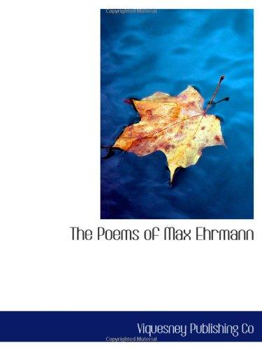 9781110575770: The Poems of Max Ehrmann