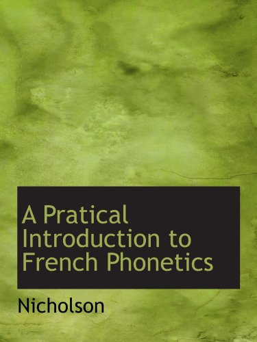 9781110578689: A Pratical Introduction to French Phonetics