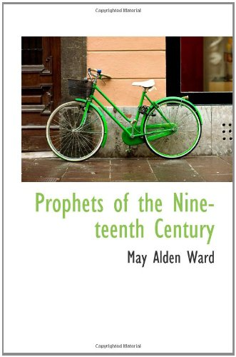 9781110582617: Prophets of the Nineteenth Century