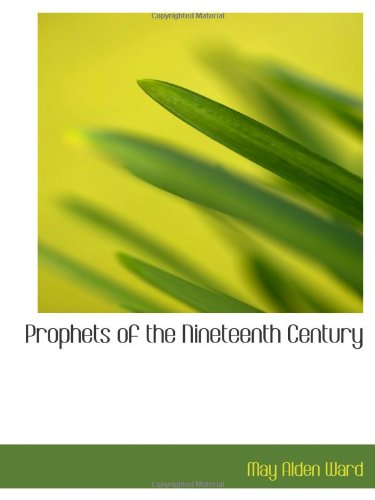 9781110582624: Prophets of the Nineteenth Century