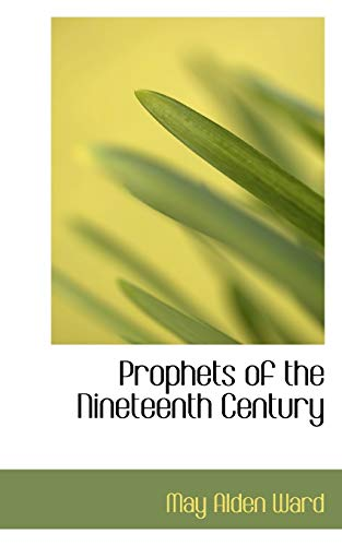 9781110582648: Prophets of the Nineteenth Century