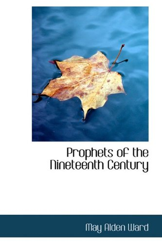 9781110582679: Prophets of the Nineteenth Century