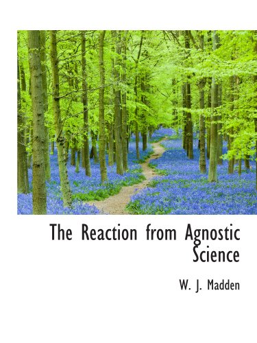 9781110585168: The Reaction from Agnostic Science