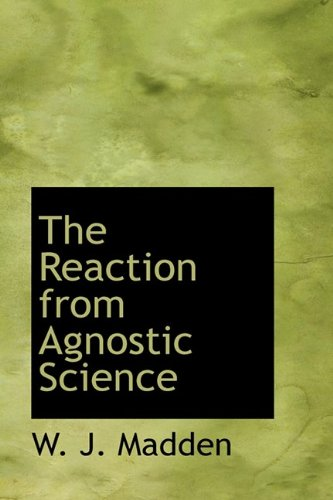 9781110585205: The Reaction from Agnostic Science