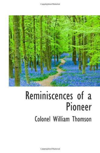9781110587315: Reminiscences of a Pioneer