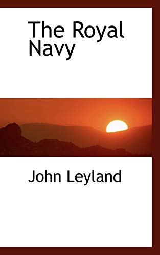 The Royal Navy: Leyland, John