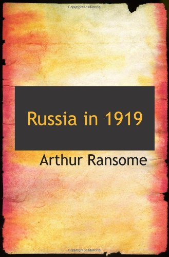 Russia in 1919 (111059254X) by Arthur Ransome