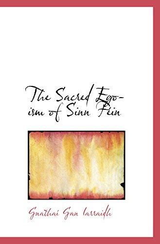 9781110592982: The Sacred Egoism of Sinn Féin