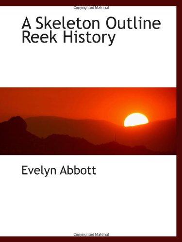 9781110599158: A Skeleton Outline Reek History