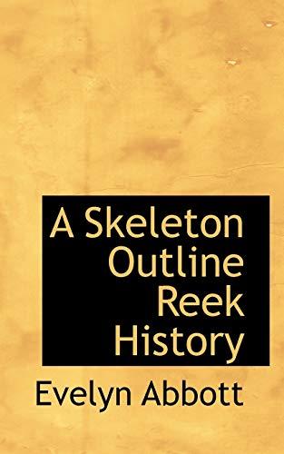9781110599165: A Skeleton Outline Reek History