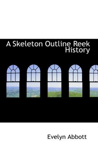 9781110599172: A Skeleton Outline Reek History