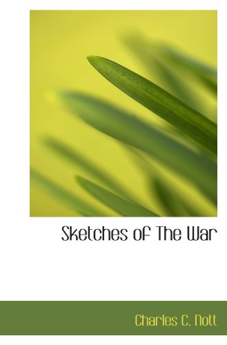 9781110599349: Sketches of The War