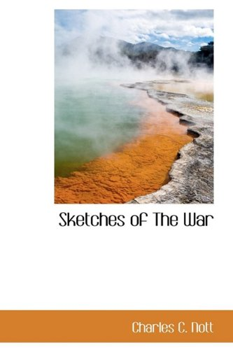 9781110599417: Sketches of The War