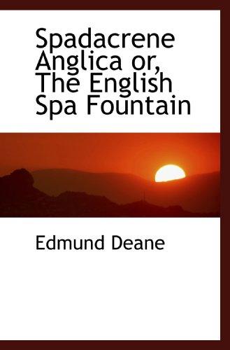 9781110605606: Spadacrene Anglica or, The English Spa Fountain