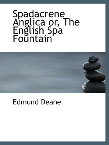 9781110605620: Spadacrene Anglica or, The English Spa Fountain