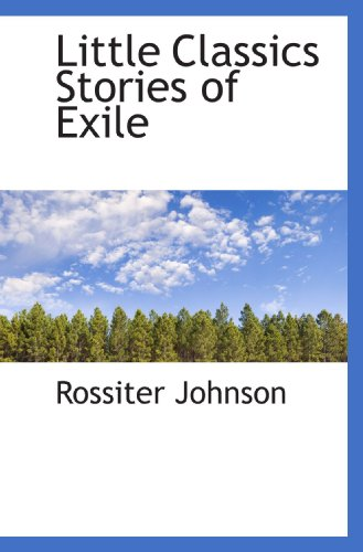 Little Classics Stories of Exile: Johnson, Rossiter