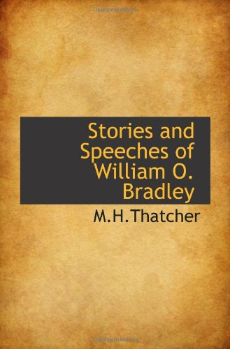 9781110609239: Stories and Speeches of William O. Bradley