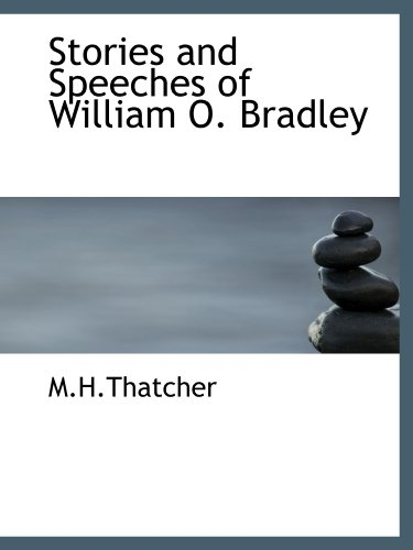 9781110609253: Stories and Speeches of William O. Bradley