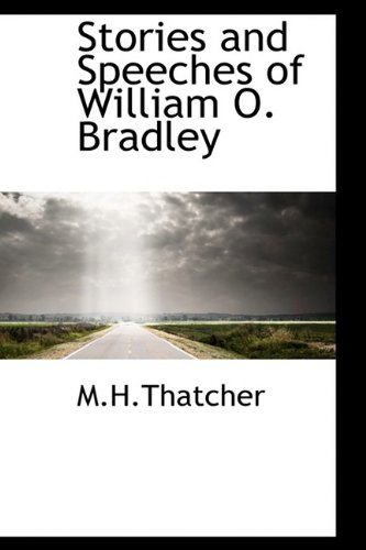 9781110609284: Stories and Speeches of William O. Bradley