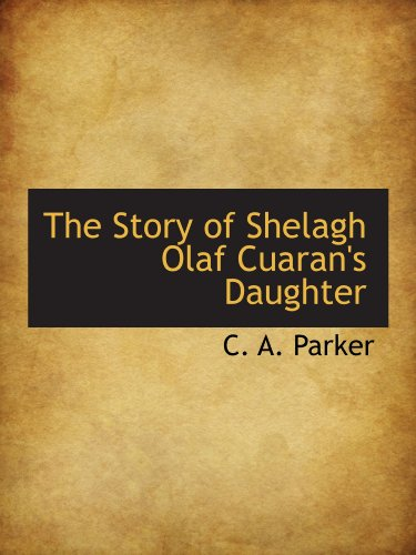 9781110609697: The Story of Shelagh Olaf Cuaran's Daughter