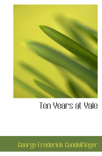 9781110614981: Ten Years at Yale
