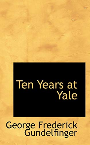 9781110615025: Ten Years at Yale
