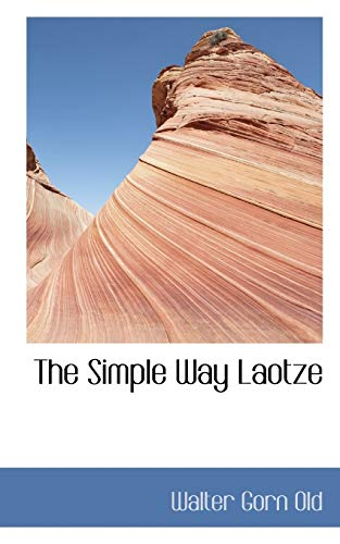 The Simple Way Laotze (Paperback): Walter Gorn Old
